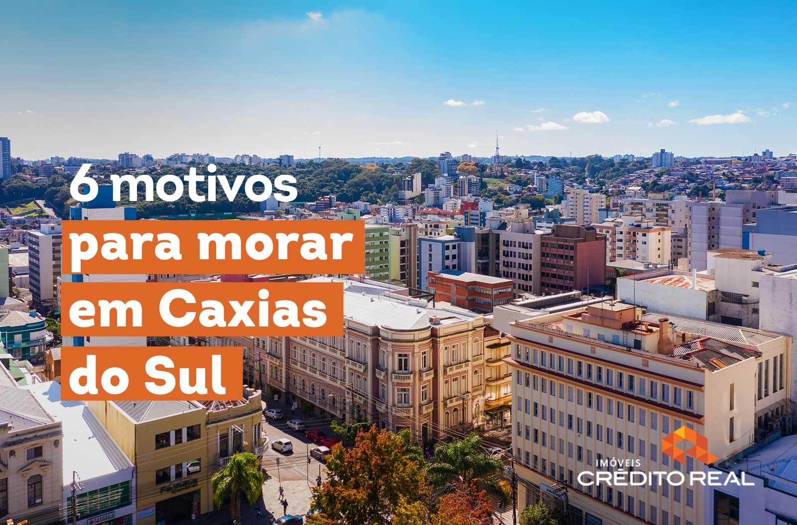 Motivos para morar em Caxias do Sul